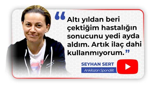 Seyhan Sert - Sakarya - Ankilozan Spondilit - Dr. Ceyhun Nuri - Romatizma Tedavisi
